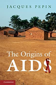 The Origins of AIDS by [Pepin]