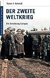 Deutsche Geschichte im 20. Jahrhundert 10. Der zweite Weltkrieg: Die Zerstörung Europas