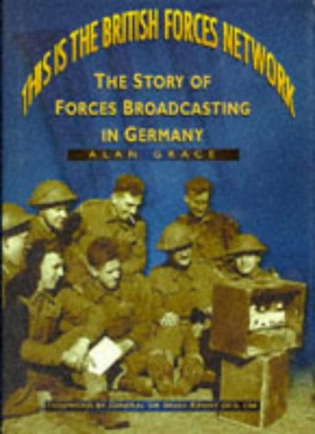 This Is the British Forces Network.: The Story of Forces Broadcasting in Germany (Military)