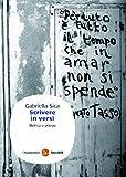 Scarica Libro Scrivere in versi Metrica e poesia (PDF,EPUB,MOBI) Online Italiano Gratis