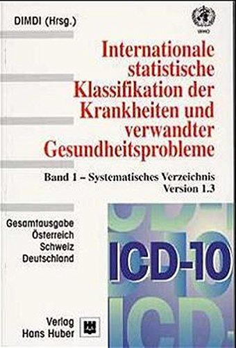 ICD-10-SGB V Internationale statistische Klassifikation der Krankheiten und verwandter Gesundheitsprobleme: ICD-10 1.3, Bd.1, Systematisches Deutschland, Österreich, Schweiz