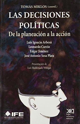 Las decisiones políticas: De la planeación a la acción (Sociología y política)