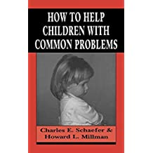 How to Help Children with Common Problems (Master Work) by Charles E. Schaefer (1994-01-28)