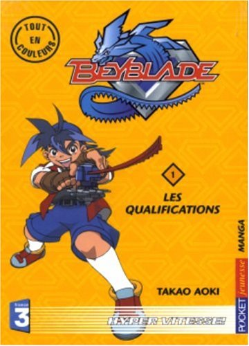 Beyblade, tome 1 : Les Qualifications