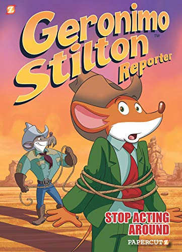 Geronimo Stilton Reporter #3: Stop Acting Around (Geronimo Stilton ...