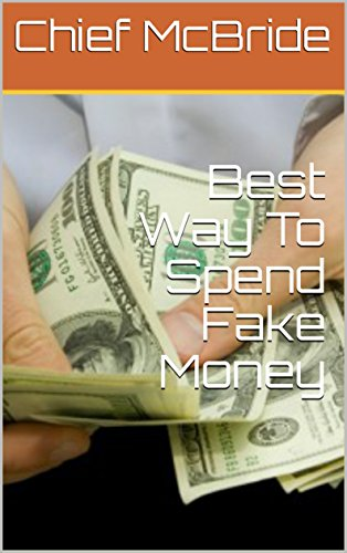 Best Way To Spend Fake Money eBook: Chief McBride: Amazon co uk