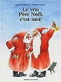 """Afficher """"Le vrai Père Noël, c'est moi !"""""""