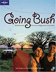 Going Bush : Adventures Across Indigenious Australia, édition en langue anglaise