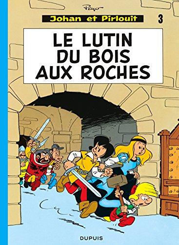 Johan et Pirlouit, tome 3 : Le lutin du bois aux roches