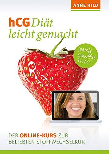 hCG Diät leicht gemacht: Der Online-Kurs zur beliebten Stoffwechselkur par Anne Hild