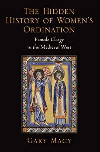 The Hidden History of Women's Ordination: Female Clergy in the Medieval West (English Edition)