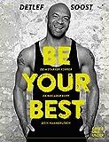 Be Your Best: Dein starker Körper - Dein klarer Kopf - Dein Hammerleben (Gräfe und Unzer Einzeltitel)
