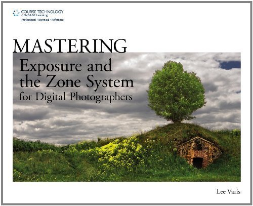 Mastering Exposure and the Zone System for Digital Photographers by Lee Varis (2010-06-17) 6 Zonen-system