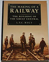 The Making of a Railway: Building of the Great Central
