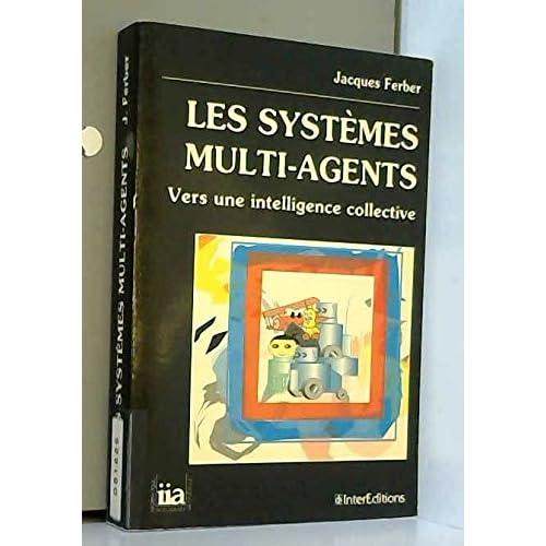 Les systèmes multi-agents : Vers une intelligence collective