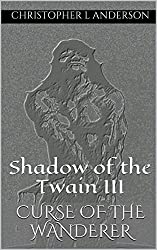 Curse of the Wanderer: Shadow of the Twain III (English Edition)