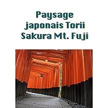 Paysage japonais Torii Sakura Mt. Fuji (French Edition)