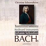 Tasteninstrumente : Johann Sebastian Bachs