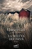 La scelta decisiva : romanzo