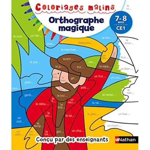 Coloriages malins -Orthographe magique CE1, 7/8 ans