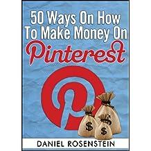 50 Ways To Make Money On Pinterest (English Edition)