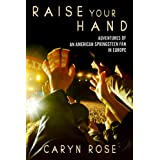 Raise Your Hand: Adventures of an American Springsteen Fan in Europe (English Edition)