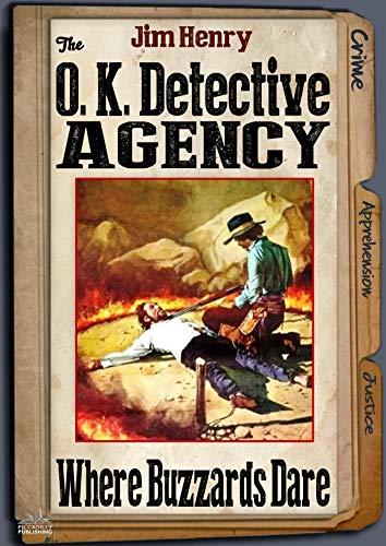 The O.K. Detective Agency 1: Where Buzzards Dare (An O K Detective Agency Western) (English Edition)