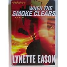 When the Smoke Clears by Lynette Eason (2012-08-02)