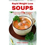 Rapid Weight Loss Soups: Fast and Easy Gluten-free Soup Recipes Inspired by the Mediterranean Diet: Gluten-free Soup Cookbook (Souping. Soup Diet and Soup Cleanse 1) (English Edition)