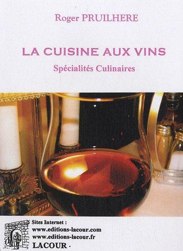 La cuisine aux vins : Spécialités culinaires