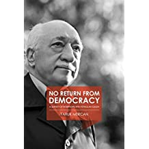 No Return from Democracy: A Survey of Interviews with Fethullah Gulen