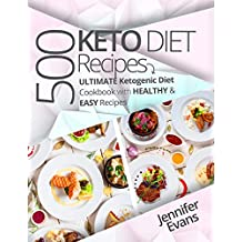 500 Ketogenic Diet Recipes: Ultimate Ketogenic Diet Cookbook with Healthy & Easy Recipes (English Edition)