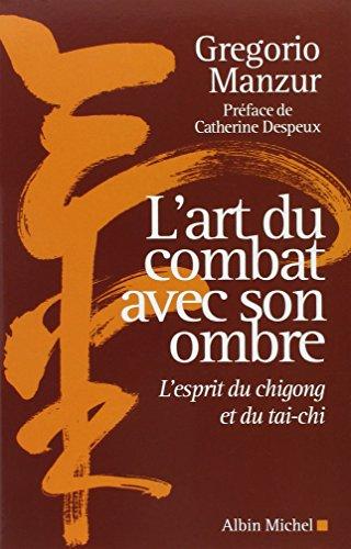L'art du combat avec son ombre : L'esprit du chigong et du taï-chi