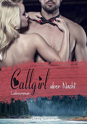 Callgirl über Nacht: Liebesroman, Callgirl 1