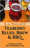 Teaberry Blues, Brew & BBQ (A Teaberry Farm Bed & Breakfast Cozy Book 10) (English Edition)
