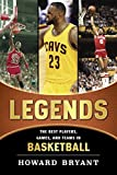 Legends: The Best Players, Games, and Teams in Basketball (Legends: Best Players, Games, & Teams) (English Edition)