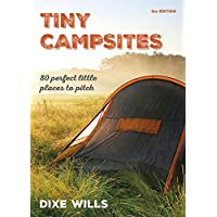 Tiny Campsites: 80 Small but Perfect Places to Pitch 7