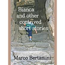 Bianca and Other Contrived Short Stories