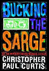 Bucking the Sarge (Golden Kite Awards) by Christopher Paul Curtis (2004-09-14)