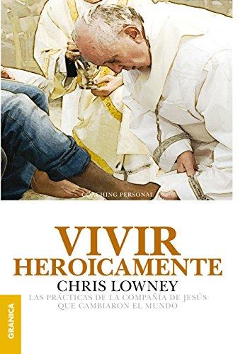 Vivir heroicamente por Chris Lowney