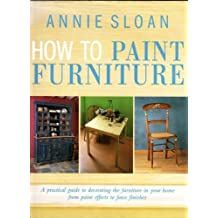 How to Paint Furniture by ANNIE SLOAN (1999-08-02)