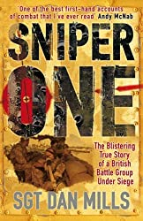 Sniper One: The Blistering True Story of a British Battle Group Under Siege by Dan Mills (2007-08-30)