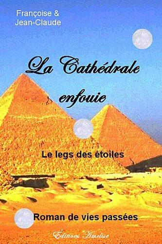 La cathédrale enfouie : Le legs des étoiles par From Amélise
