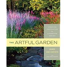 The Artful Garden: Creative Inspiration for Landscape Design