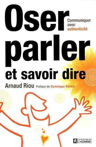 OSER PARLER, SAVOIR DIRE par Arnaud Riou