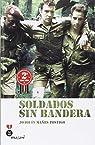 Soldados Sin Bandera par Joaquín Mañes Postigo