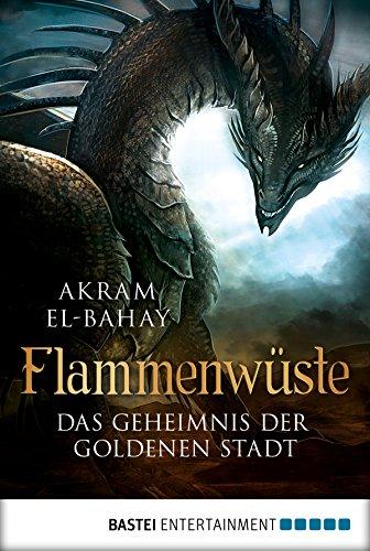 Flammenwüste - Das Geheimnis der goldenen Stadt (Arnurs Drachen 1) (Hobbit Kindle El)