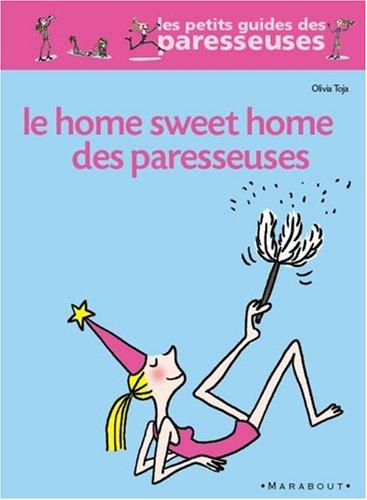 Home Sweet Home des paresseuses