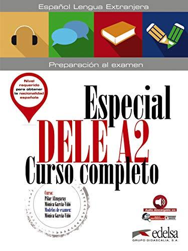 Especial DELE A2. Curso completo (Preparación Al Dele - Jóvenes Y Adultos - Preparación Al Dele - Nivel A2)