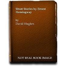 Short Stories by Ernest Hemingway